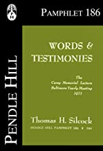 Words & Testimonies: The Carey Memorial Lecture, Baltimore Yearly Meeting, 1971 (Pendle Hill Pamphlets Book 186)