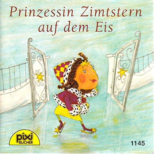 Prinzessin Zimtstern auf dem Eis - Pixi-Buch Nr. 1145 - Einzeltitel aus PIXI-Serie 134 (aus Kassette)