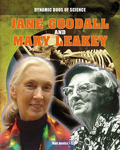 Jane Goodall and Mary Leakey (Dynamic Duos of Science, Band 4)