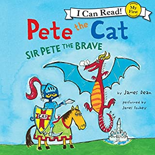 Pete the Cat: Sir Pete the Brave                   Written by:                                                                                                                                 James Dean                               Narrated by:                                                                                                                                 James Fouhey                      Length: 5 mins     Not rated yet     Overall 0.0