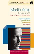 Martin Amis: The Essential Guide (Vintage Living Texts Book 9)