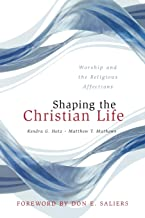 Shaping the Christian Life: Worship and the Religious Affections