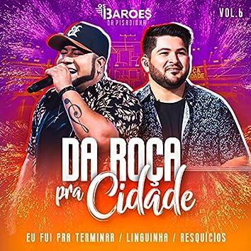 Da Roça Pra Cidade (Ao Vivo), Vol. 06