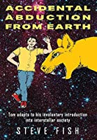 Accidental Abduction From Earth: Tom adapts to his involuntary introduction into interstellar society