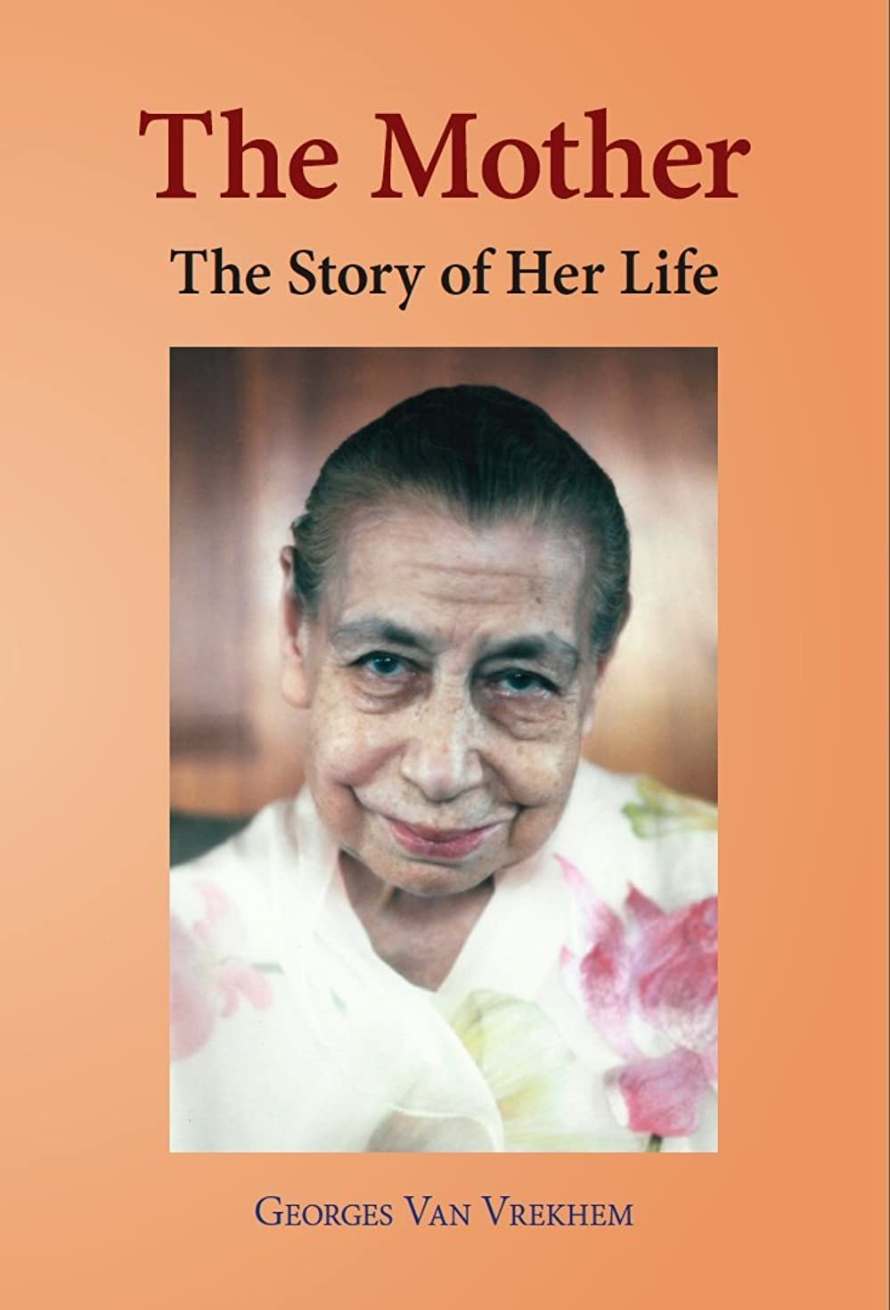 哲学博士トランジスタ正直The Mother: The Story of Her Life (English Edition)