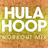 Hula Hoop (Workout Mix)