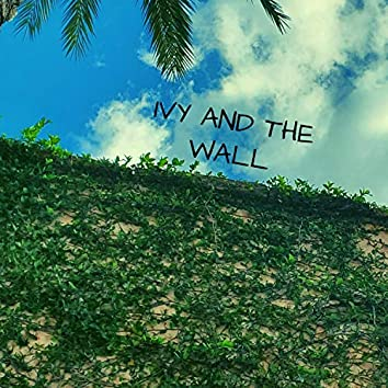 Ivy And The Wall