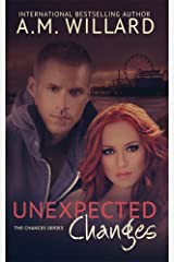 Unexpected Changes (The Chances Series Book 2) Kindle Edition