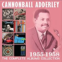 The Complete Albums Collections 1955 - 1958(4Cd) by Cannonball Adderley