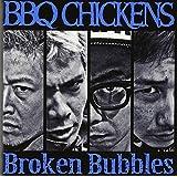 Bbq Chickens - Broken Bubbles [Japan CD] PZCA-62 by Bbq Chickens (2013-10-09)