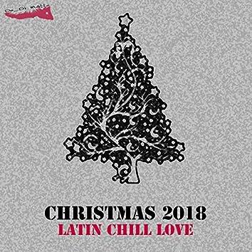 Christmas Latin Chill Love 2018 (feat. La Quinta Estacion, Leny Andrade)