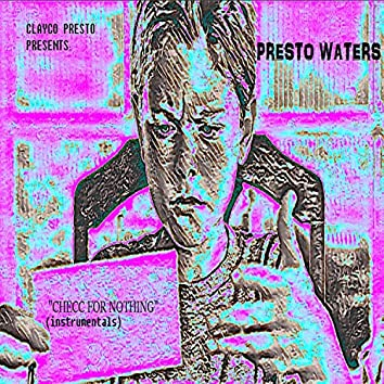 Presto Waters: Checc for Nothing (Instrumentals)