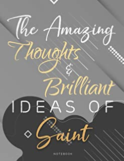 Personalized Name Lined Notebook Journal The Amazing Thoughts And Brilliant Ideas Of Saint Gray Cover: Passion, Weekly, 2...