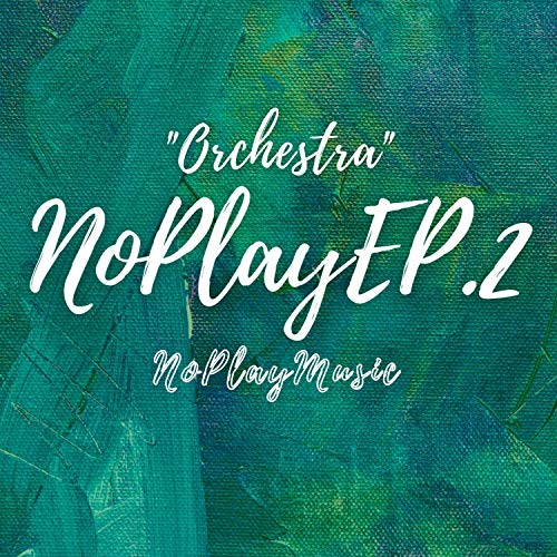 NoPlay EP.2 (Orchestra)