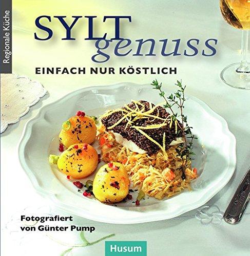 Sylt-Genuss: Einfach und köstlich