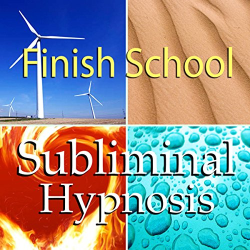 Finish School with Subliminal Affirmations audiobook cover art