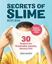 Secrets of Slime Recipe Book: 30 Projects for Stretchable, Squishy, Sensory Fun!