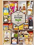 Ma petite épicerie thaïe - 50 produits décryptés - 40 recettes associées