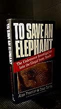 To Save an Elephant