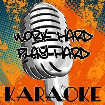 Work Hard, Play Hard (Wiz Khalifa Karaoke Tribute)