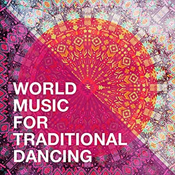 World Music for Traditional Dancing