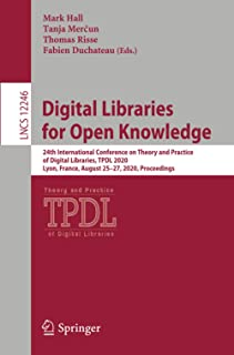 Digital Libraries for Open Knowledge: 24th International Conference on Theory and Practice of Digital Libraries, TPDL 2020...