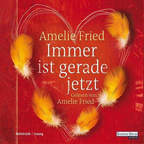 Immer ist gerade jetzt                   Autor:                                                                                                                                 Amelie Fried                               Sprecher:                                                                                                                                 Amelie Fried                      Spieldauer: 4 Std. und 43 Min.     14 Bewertungen     Gesamt 3,7