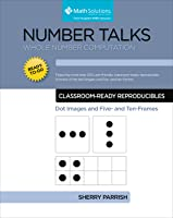 Number Talks: Whole Number Computation Classroom Ready Reproducibles Dot Images and Five- and Ten- Frame