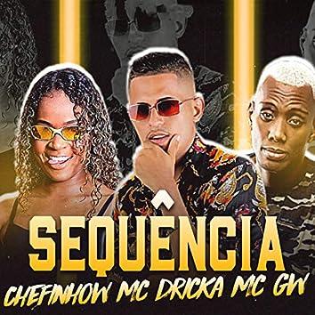 Sequência (feat. Mc Dricka & MC GW)