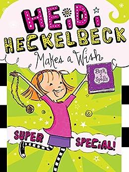 Heidi Heckelbeck Makes a Wish: Super Special! by [Wanda Coven, Priscilla Burris]