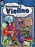 Suoniamo il violino. Metodo di base per la tecnica del violino per i più giovani. Con CD-Audio