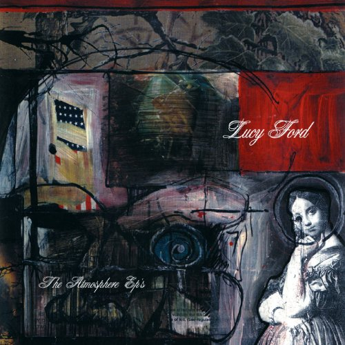 Lucy Ford: The Atmosphere EP's [Explicit]