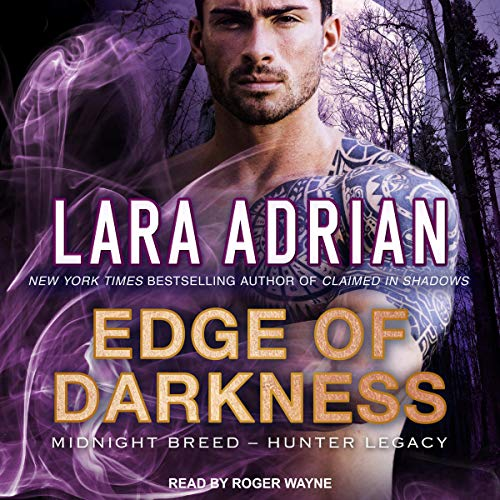 Edge of Darkness: Midnight Breed Hunter Legacy Series 3