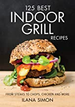 125 Best Indoor Grill Recipes
