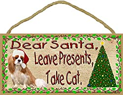 Dear Santa Leave Presents Take Cat Cavalier King Charles Christmas Dog Sign Plaque 5'x10' [Blackwater Trading/Amazon]
