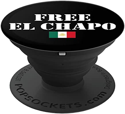 Free El Chapo - Funny PopSocket - Mexico Flag - PopSockets Grip and Stand for Phones