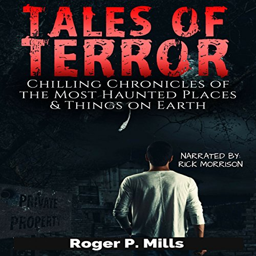 Tales of Terror: Chilling Chronicles of the Most Haunted Places & Things on Earth audiobook cover art