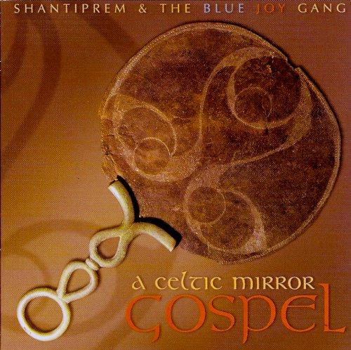 A celtic mirror gospel (& Blue Joy Gang)