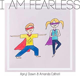 I am Fearless: A Yoga Story for Kids and Superheroes