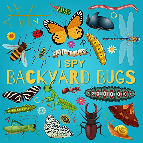 I Spy Backyard Bugs: A Fun Guessing Game Picture Book for Kids Ages 2-5, Toddlers and...