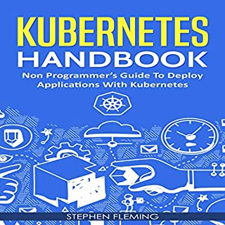 Kubernetes Handbook: Non-Programmer's Guide to Deploy Applications with Kubernetes audiobook cover art