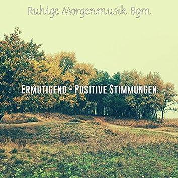 Ermutigend - Positive Stimmungen