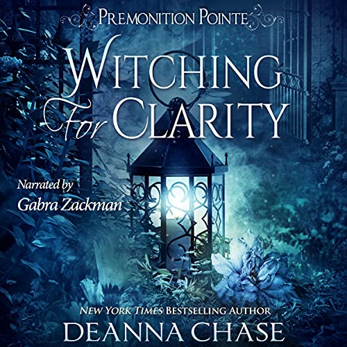 Witching for Clarity: A Paranormal Women's Fiction Novel (Premonition Pointe, Book 4)