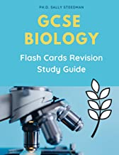 GCSE Biology Flash Cards Revision Study Guide: Quick and easy to prepare for Biology IGCSE, Edexcel, CPG, AQA Exam prep. Complete Practice workbook with question and answer key.