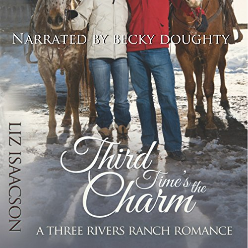 Third Time's the Charm     Three Rivers Ranch Romance, Book 2              By:                                                                                                                                 Liz Isaacson                               Narrated by:                                                                                                                                 Becky Doughty                      Length: 6 hrs and 7 mins     Not rated yet     Overall 0.0