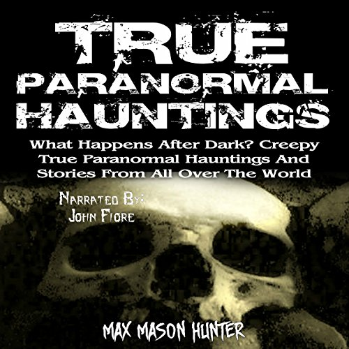 True Paranormal Hauntings audiobook cover art