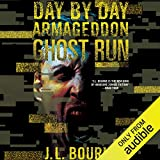 Ghost Run: Day by Day Armageddon, Book 4 - J. L. Bourne