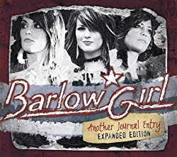 Another Journal Entry Expanded Edition by Barlowgirl (2006) Audio CD