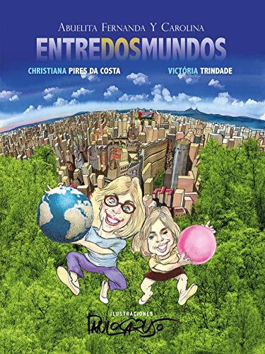 ENTRE DOS MUNDOS: ABUELITA FERNANDA Y CAROLINA (Spanish Edition)