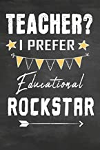 Teacher I Prefer Educational Rockstar: Sub: Journal Notebook 108 Pages 6 x 9 Lined Writing Paper School / Appreciation Day Gift for Teacher from ... Gift (Cute Teacher Appreciation Gifts)